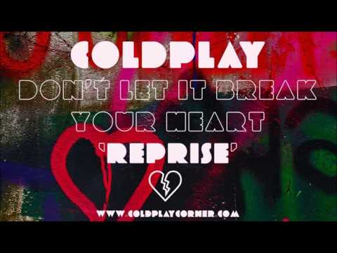 Coldplay - Don't Let It Break Your Heart (Reprise) [Live2012]