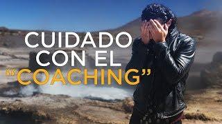 """CUIDADO CON EL """"COACHING"""""""
