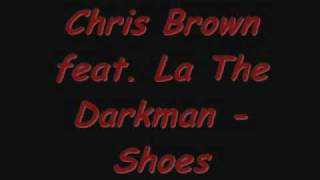 Chris Brown feat. La The Darkman - Shoes.wmv
