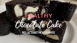 Reluctant Housewife: Healthy Chocolate Cake