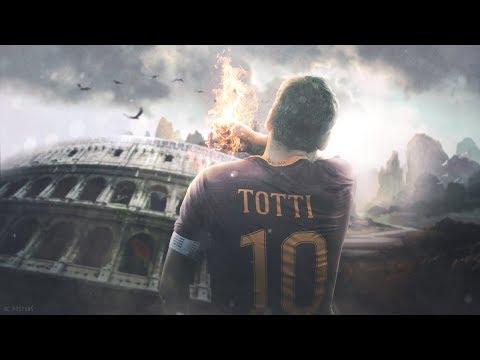 Francesco Totti - The True Legend - New Chapter - Best Goals & Skills Ever - 1993-2017 - HD