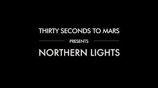 Thirty Seconds To Mars — Northern Lights (Lyric Video)
