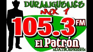 Duranguense Mix (PARTE 1) EL PATRON 105.3 ATLANTA