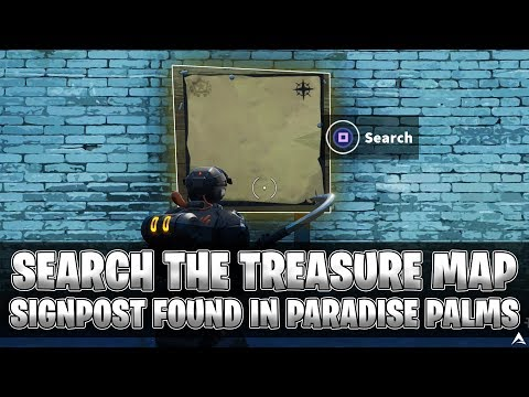 Fortnite search treasure map signpost found in paradise