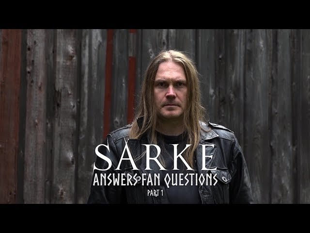 Sarke answers fan questions, part 1 of 3