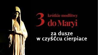 3 krótkie modlitwy modlitwy do Maryi za dusze w czyśćcu cierpiące.