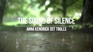 The Sound of Silence - Anna Kendrick OST Trolls