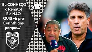 'Sabe por que o Renato Gaúcho realmente recusou o Corinthians?' Vampeta responde