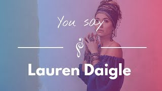 Lauren Daigle   You Say Piano Cover And Lyrics