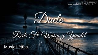 Reik Ft. Wisin & Yandel - Duele (Letra)