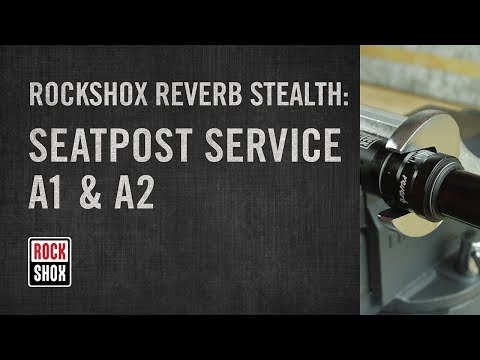 RockShox Reverb Stealth: A1 & A2 Model Seatpost Service