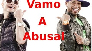 Jowell & Randy   Vamo Abusal 2014-2015 Edition