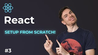 React Setup From Scratch!   Learn React For Beginners Part 3