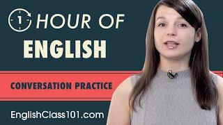 1 Hour Of English Conversation Practice - Improve Speaking Skills