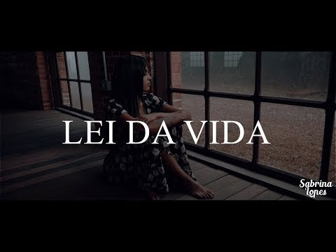 Sabrina Lopes - Lei Da Vida