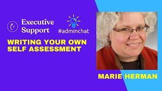 Writing Your Own Self Assessment with Marie Herman #adminchat webinar