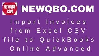 Import Invoices from Excel CSV file to QuickBooks Online Advanced