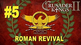 Roman Revival Campaign - Crusader Kings II #5