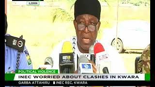 INEC worried about political clashes in Kwara