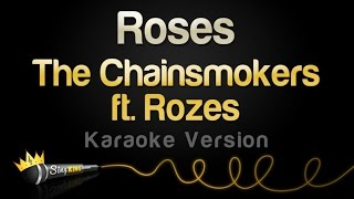 The Chainsmokers Ft. Rozes   Roses (Karaoke Version)