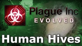 Plague Inc. Custom Scenarios - Human Hives