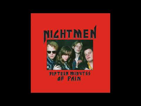 Nightmen - Fifteen Minutes Of Pain (Full Album)