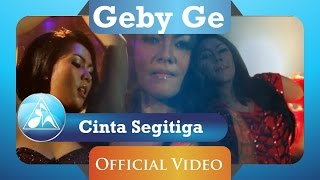 Download lagu Cinta Segitiga Geby Ge Mp3