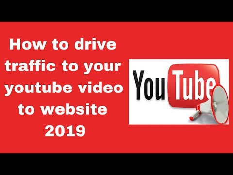 How to drive traffic to your youtube video to website 2019