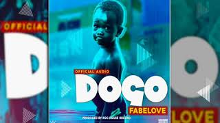 Fabelove   Dogo  Official Audio © 2018