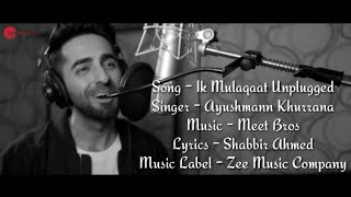 Ayushmann Khurrana - Ik Mulaqaat Unplugged Full Song (Lyrics) ▪ Dream Girl ▪ Meet Bros ▪ Nushrat B