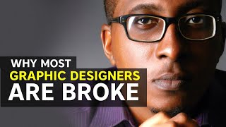 Why Most Graphic Designers are Broke