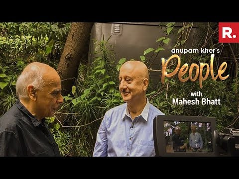 Anupam Kher's 'People' With Mahesh Bhatt | Exclusive Interview