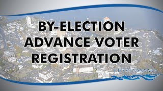 2017 By-Election - Advanced Voter Registration
