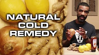 How to Cure a Cold, Cough, Stuffy Nose, or Sore Throat Naturally