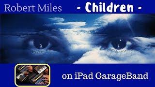 Robert Miles - Children - Cover on iPad Garageband