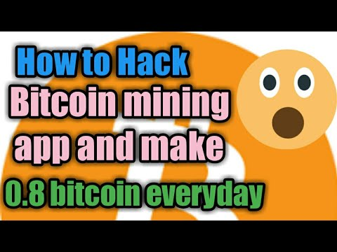 How to hack bitcoin mining app and get 0.8 bitcoin everyday