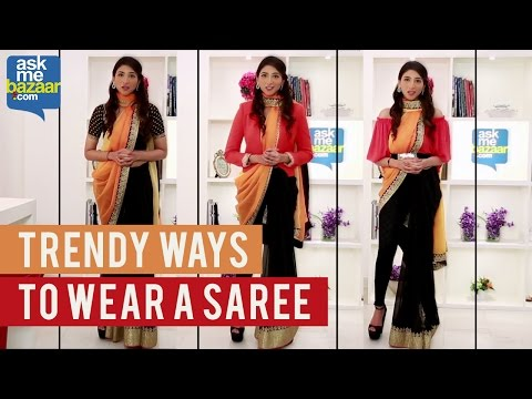 , title : 'Trendy Ways to Wear a Saree'