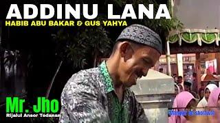 Addinu Lana Habib Abu Bakar & Gus Yahya Feat Rijalul Ansor