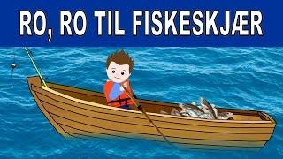 Ro, ro til fiskeskjær | Norske barnesanger
