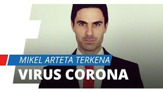 Pelatih Kepala Arsenal, Mikel Arteta Dinyatakan Positif Virus Corona, Jadwal Arsenal Terganggu