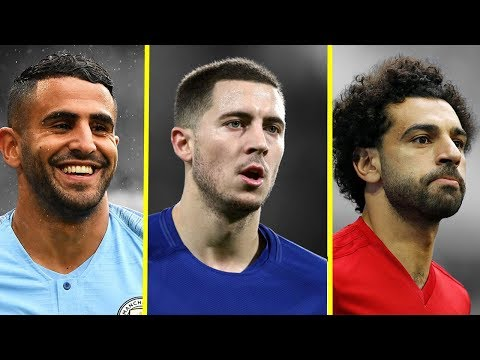 Eden Hazard VS Riyad Mahrez VS Mohamed Salah - Who Is The Best ? - 2018