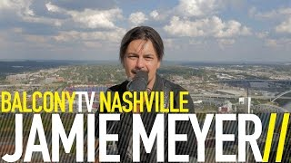 JAMIE MEYER - CAN'T STOP NOW (BalconyTV)