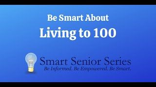 Be Smart About Living to 100