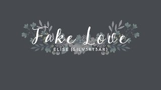 Gambar cover (Acoustic English Cover) BTS - Fake Love | Elise (Silv3rT3ar)