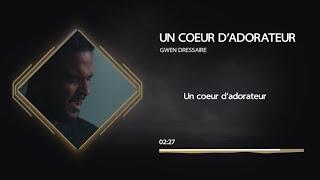 Lyrics « UN COEUR D'ADORATEUR », de Gwen Dressaire (feat. Virginie Nfa)