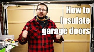 How to insulate garage doors on a budget - DIY