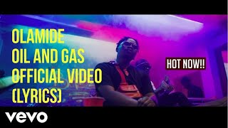 Olamide Oil And Gas Official Video (Lyrics)