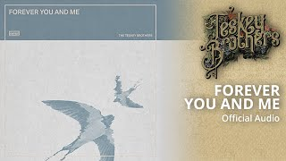 The Teskey Brothers   Forever You And Me (Audio)