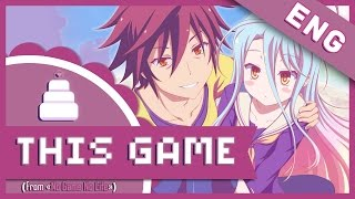 「English Cover」This Game ( No Game No Life OP1 ) Full!【Jayn】