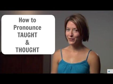 How to pronounce TAUGHT /tɔt/ & THOUGHT /θɔt/ - American English Pronunciation Lesson